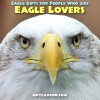 Eagle Gifts for People Who are Eagle Lovers!