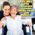 Gift Ideas for Someone Coming Home from the Hospital