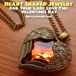 Heart Shaped Jewelry For Your Lady Love