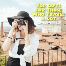 Top Gifts for Those Who Travel a Lot