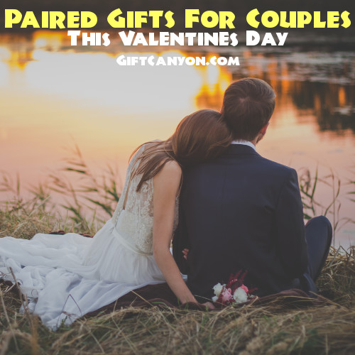 paired gifts for couples this valentines day
