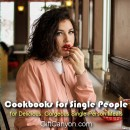 Cookbooks for Single People for Delicious, Gorgeous Single-Person Meals