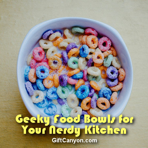 Geeky Food Bowls for Your Nerdy Kitchen