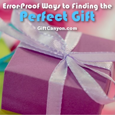 Error-Proof Ways on How to Find the Perfect Gift
