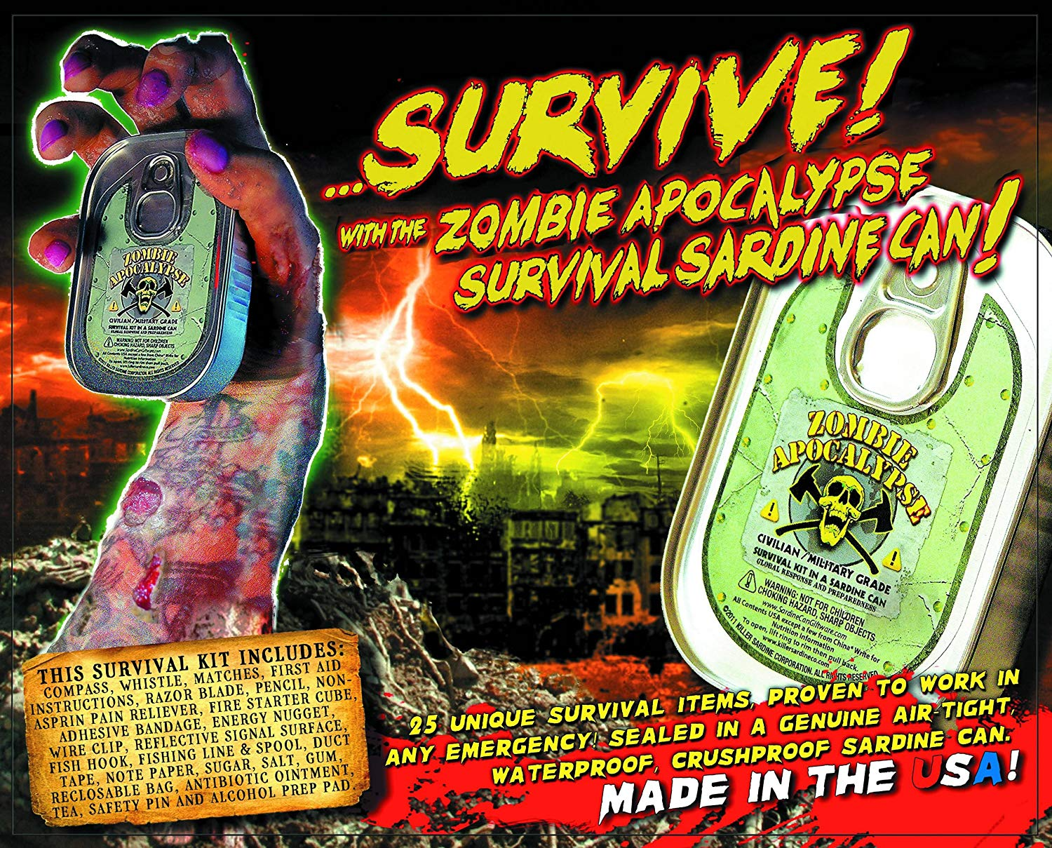 Includes a lot of stuff in case of a zombie outbreak... or if you get lost in the wild.