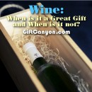When Gifting Wine is a Great Idea and When It is Not?
