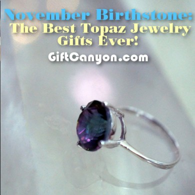 November Birthstone: The Best Topaz Jewelry Gifts Ever